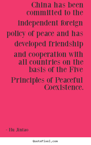 Friendship quote - China has been committed to the independent..