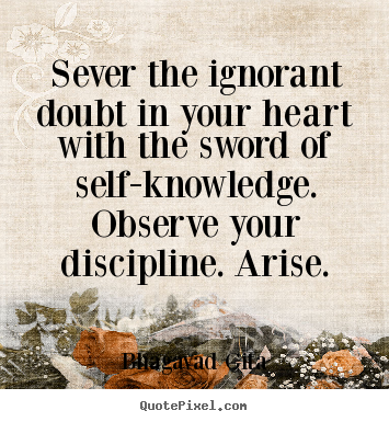 Bhagavad Gita picture sayings - Sever the ignorant doubt in your heart with.. - Inspirational quote