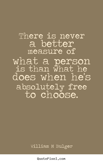 Quotes about inspirational - There is never a better measure of what a person is than what he does..