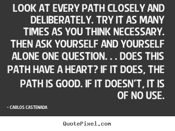 Make pictures sayings about inspirational - Look at every path closely and deliberately. try it as..