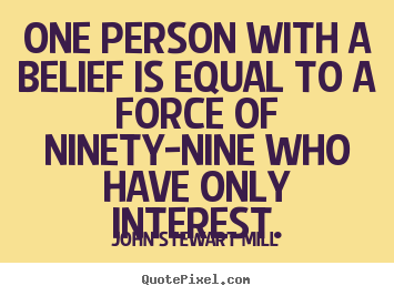 Make custom photo quotes about inspirational - One person with a belief is equal to a force of ninety-nine..
