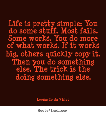 Life quote - Life is pretty simple: you do some stuff. most..