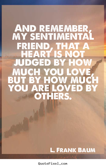 Sentimental Best Quotes. Quote...