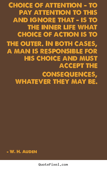 Design custom poster quote about life - Choice of attention - to pay attention to this..