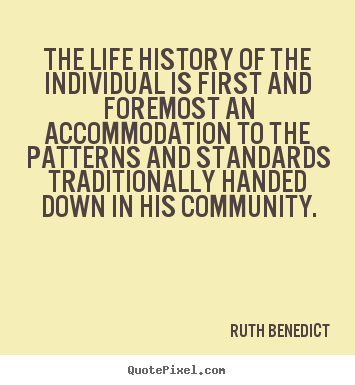Quotes about life - The life history of the individual is first and foremost..