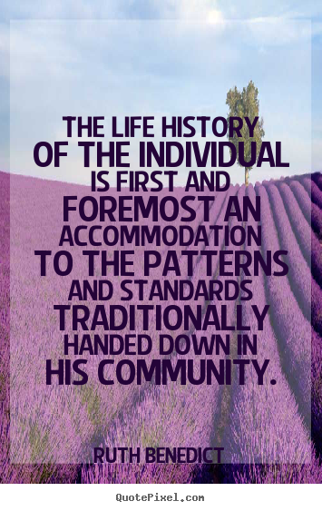 Life quotes - The life history of the individual is first and foremost..