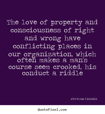 Make personalized picture quotes about love - The love of property and consciousness of..