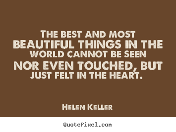 Love quotes - The best and most beautiful things in the..