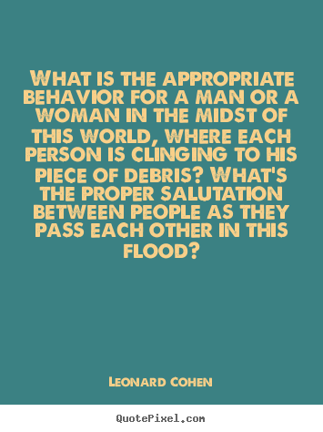 Love quote - What is the appropriate behavior for a man..