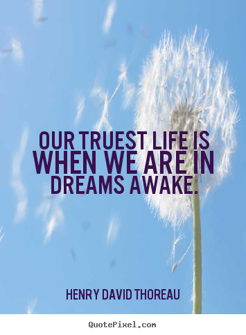 Motivational quotes - Our truest life is when we are in dreams..