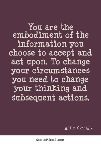 Diy picture quotes about motivational - You are the embodiment of the information you choose..