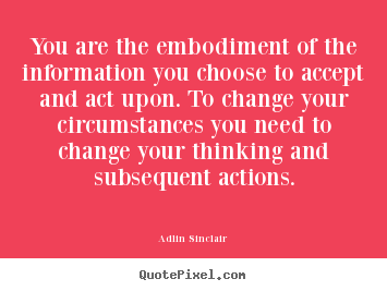 Motivational quote - You are the embodiment of the information..