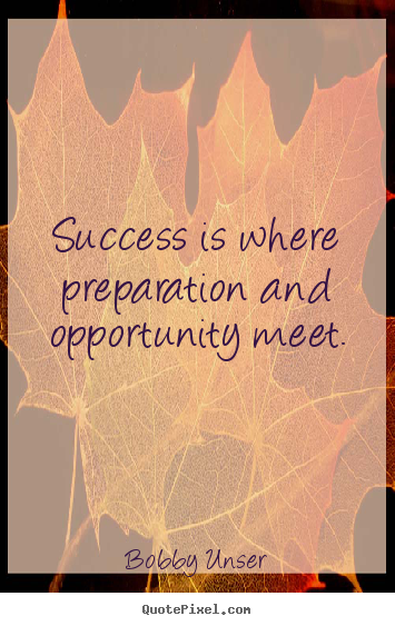 Create your own picture quotes about success - Success is where preparation and opportunity meet.