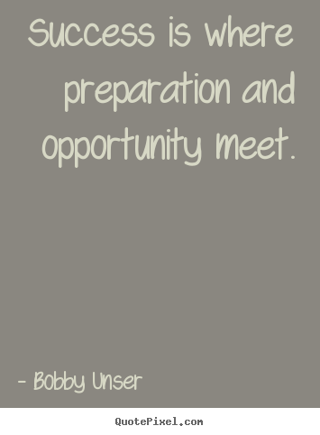 Quotes about success - Success is where preparation and opportunity meet.
