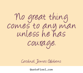 Success quotes - No great thing comes to any man unless he has..