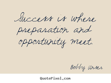 Success quotes - Success is where preparation and opportunity meet.