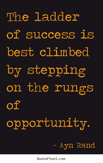Design your own picture quote about success - The ladder of success is best climbed by stepping on the..