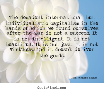 Design picture quotes about success - The decadent international but individualistic..