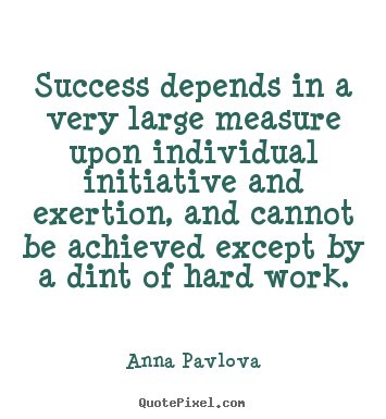 Quote about success - Success depends in a very large measure upon individual initiative..
