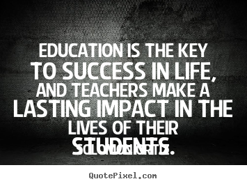 Success quotes - Education is the key to success in life, and..