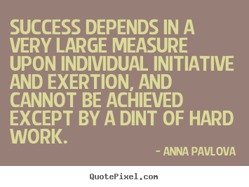 Quotes about success - Success depends in a very large measure upon individual initiative..