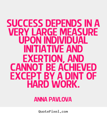 Anna Pavlova picture quotes - Success depends in a very large measure upon individual.. - Success quote