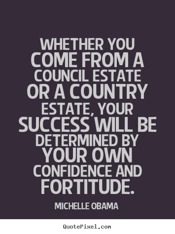 Quotes about success - Whether you come from a council estate or a country estate,..