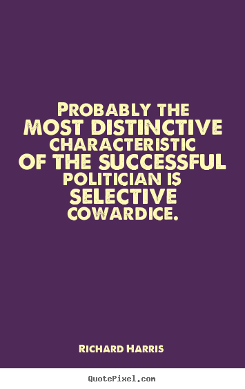 Success quote - Probably the most distinctive characteristic of the successful politician..