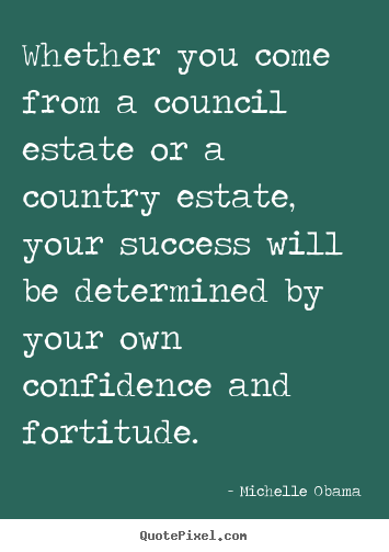 Quotes about success - Whether you come from a council estate or..