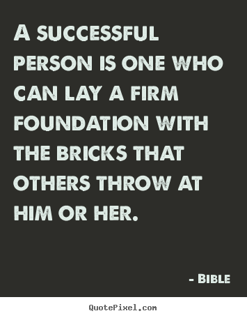 Success quotes - A successful person is one who can lay a firm foundation with the..