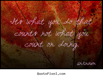 Success quote - Its what you do that counts not what you count..
