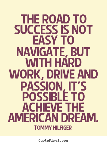 The road to success is not easy to navigate,.. Tommy Hilfiger popular success quote